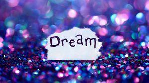 Preview wallpaper dream, inscription, glare, glitter