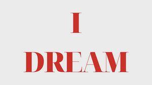 Preview wallpaper dream, inscription, words, text