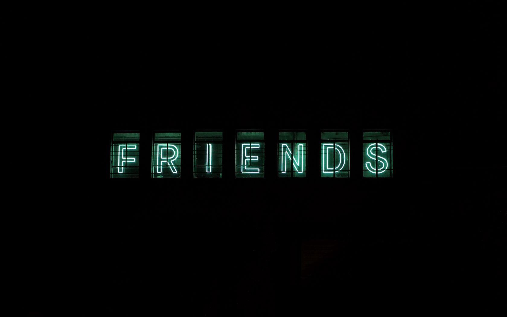 1680x1050 Wallpaper friends, inscription, neon, backlight, dark, letters
