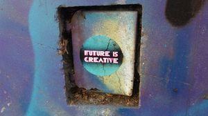 Preview wallpaper future, creativity, phrase, inscription, words, colorful