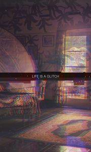 Preview wallpaper life, glitch, phrase, words, interior