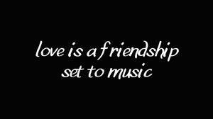 Preview wallpaper love, friendship, romance, music, inspiration, quote