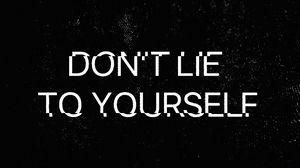 Preview wallpaper motivation, lie, self-deception, inscription, glitch