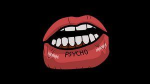 Preview wallpaper psycho, lips, art, inscription, graphic