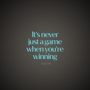 Preview wallpaper quote, game, winning, saying, phrase