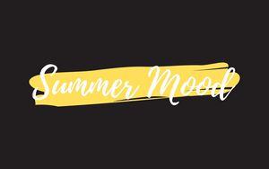 Preview wallpaper summer, mood, inscription, words