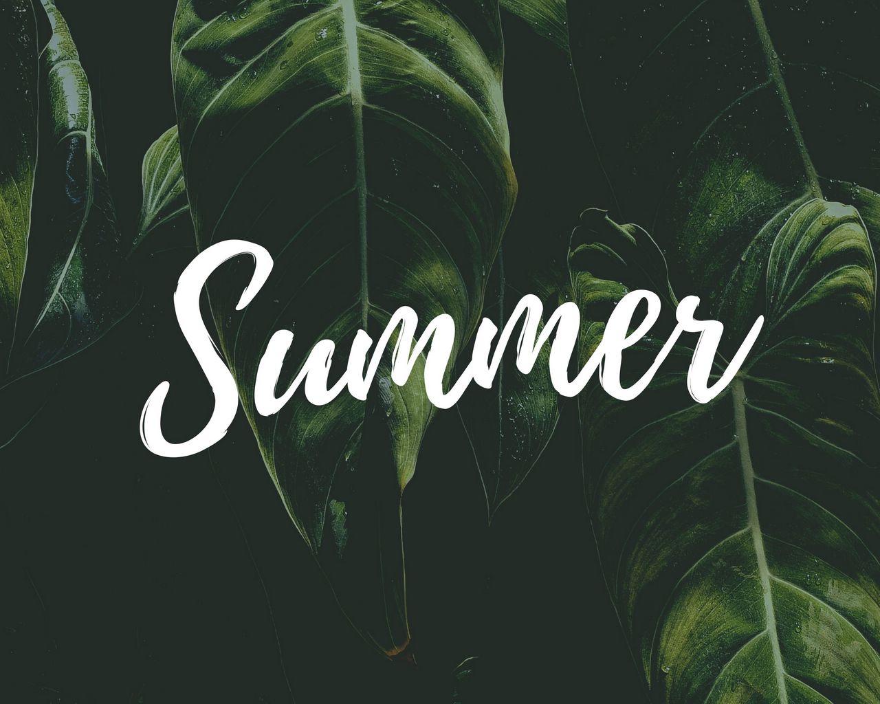 1280x1024 Wallpaper summer, word, inscription, text, leaves