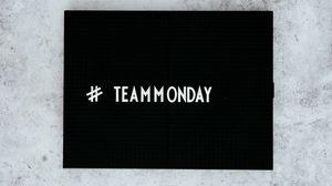 Preview wallpaper team, monday, inscription, text, hashtag