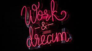 Preview wallpaper work, dream, neon, inscription, lights
